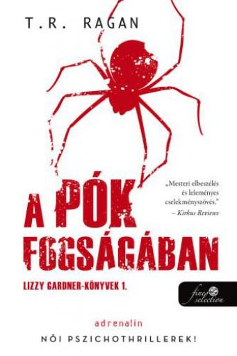 A PÓK FOGSÁGÁBAN - LIZZY GARDNER-KÖNYVEK 1. - Ebook - RAGAN, R. T.
