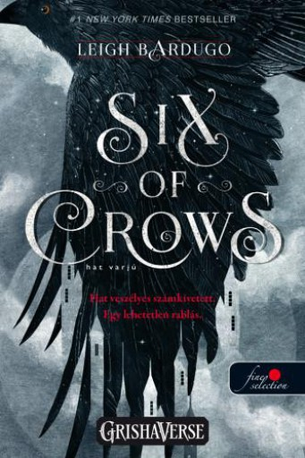 SIX OF CROWS - HAT VARJÚ - HAT VARJÚ 1. - Ebook - BARDUGO, LEIGH