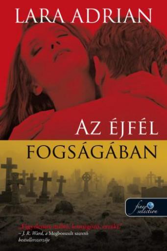 AZ ÉJFÉL FOGSÁGÁBAN - ÉJFÉL SZÜLÖTTEI 8. - Ebook - ADRIAN, LARA