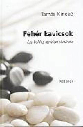 FEHÉR KAVICSOK - EGY BOLDOG SZERELEM TÖRTÉNETE - Ebook - TAMÁS KINCSŐ