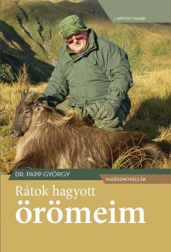 RÁTOK HAGYOTT ÖRÖMEIM - VADÁSZNOVELLÁK - 2. BŐVÍTETT KIADÁS - Ekönyv - DR. PAPP GYÖRGY