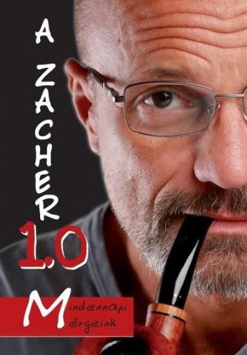 A ZACHER 1.0 - MINDENNAPI MÉRGEINK - Ekönyv - ZACHER GÁBOR