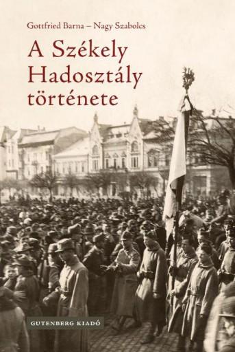 A SZÉKELY HADOSZTÁLY TÖRTÉNETE - Ebook - GOTTFRIED BARNA – NAGY SZABOLCS