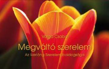 MEGVÁLTÓ SZERELEM - Ekönyv - VARGA CSABA