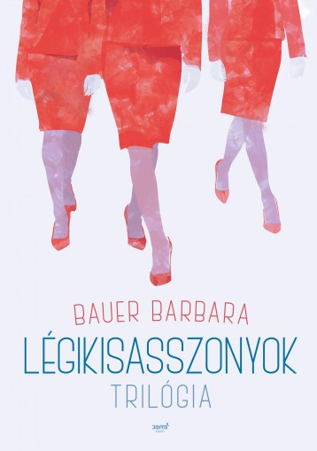 LÉGIKISASSZONYOK TRILÓGIA - Ekönyv - BAUER BARBARA