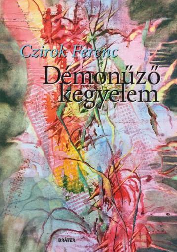 DÉMONŰZŐ KEGYELEM - Ekönyv - CZIROK FERENC