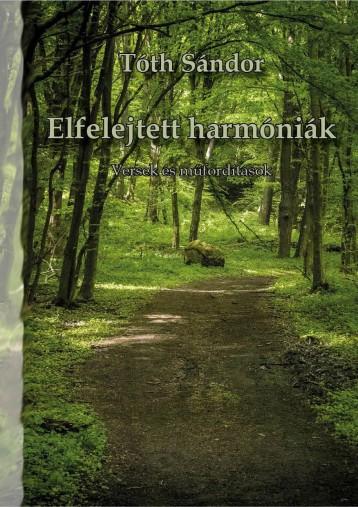 ELFELEJTETT HARMÓNIÁK - VERSEK ÉS MŰFORDÍTÁSOK - Ekönyv - TÓTH SÁNDOR