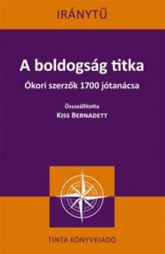 A BOLDOGSÁG TITKA - IRÁNYTŰ - Ekönyv - TINTA KÖNYVKIADÓ KFT.