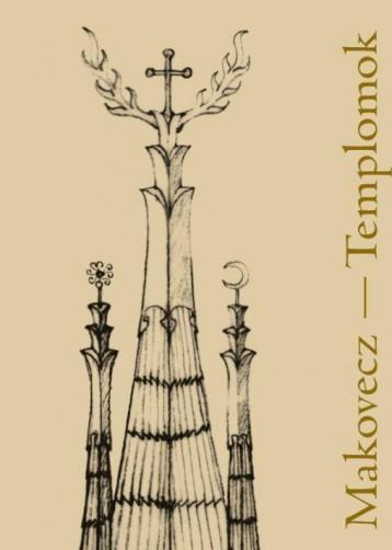 MAKOVECZ-TEMPLOMOK - Ekönyv - MAKOVECZ IMRE ALAPÍTVÁNY