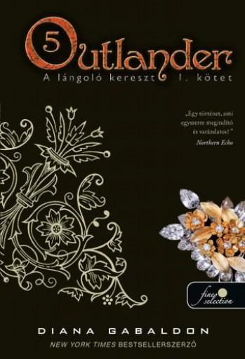 OUTLANDER 5. - A LÁNGOLÓ KERESZT 1. KÖTET - FŰZÖTT - Ekönyv - GABALDON, DIANA