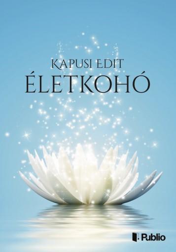 Életkohó - Ekönyv - Kapusi Edit