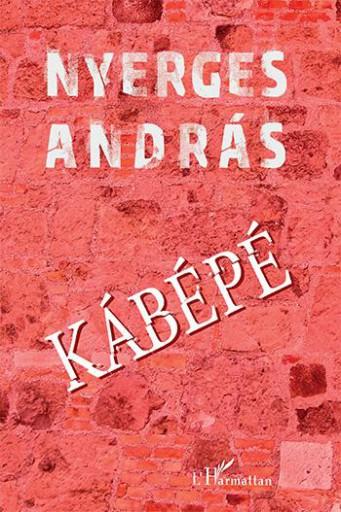 KÁBÉPÉ - Ekönyv - NYERGES ANDRÁS