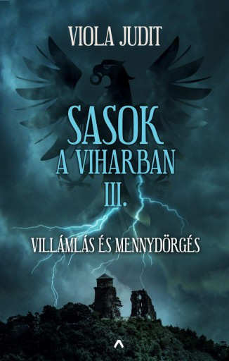 Sasok a viharban III. - Villámlás és mennydörgés - Ekönyv - Viola Judit