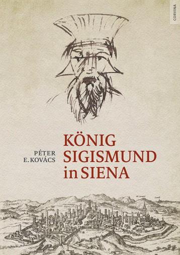 KÖNIG SIGISMUND IN SIENA - Ekönyv - E. KOVÁCS PÉTER