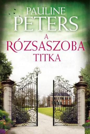 A RÓZSASZOBA TITKA - FŰZÖTT - Ekönyv - PETERS, PAULINE