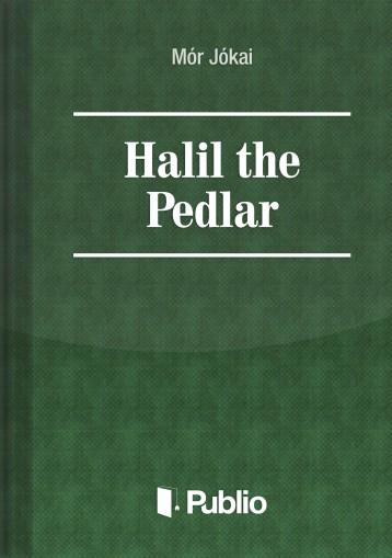 Halil the Pedlar - Ekönyv - Mór Jókai