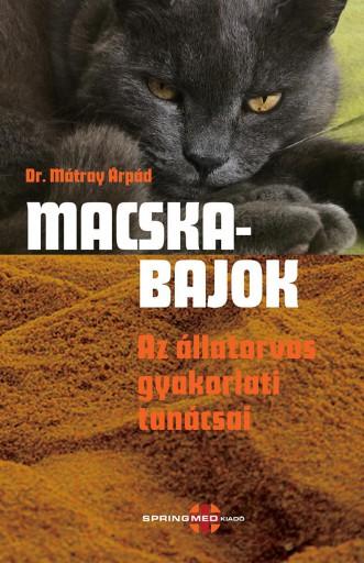 MACSKABAJOK - AZ ÁLLATORVOS GYAKORLATI TANÁCSAI - Ebook - DR. MÁTRAY ÁRPÁD