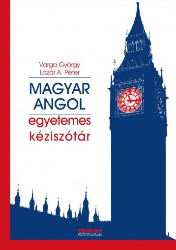 MAGYAR-ANGOL EGYETEMES KÉZISZÓTÁR - Ebook - LÁZÁR A. PÉTER, VARGA GYÖRGY