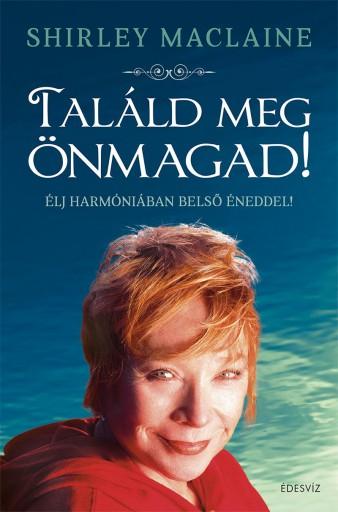 TALÁLD MEG ÖNMAGAD - Ekönyv - MACLAINE, SHIRLEY