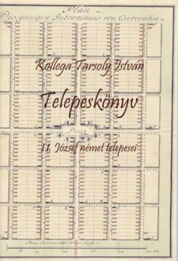 TELEPESKÖNYV. II. JÓZSEF NÉMET TELEPESEI - Ekönyv - KOLLEGA TARSOLY ISTVÁN