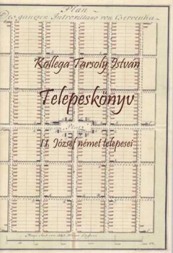 TELEPESKÖNYV. II. JÓZSEF NÉMET TELEPESEI - Ebook - KOLLEGA TARSOLY ISTVÁN