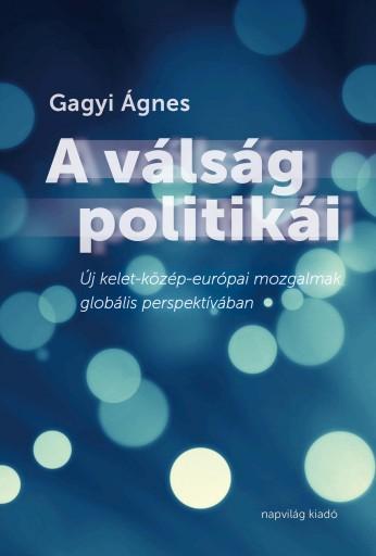 A VÁLSÁG POLITIKÁI - Ebook - GAGYI ÁGNES