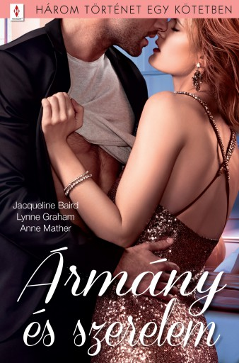 Ármány és szerelem - 3 történet 1 kötetben - Ekönyv - Jacqueline Baird; Lynne Graham; Anne Mather