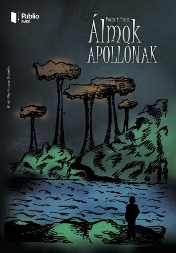 Álmok Apollónak - Ekönyv - Poczai Péter
