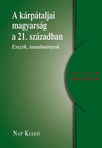 A KÁRPÁTALJAI MAGYARSÁG A 21. SZÁZADBAN - Ekönyv - NAP KIADÓ KFT.