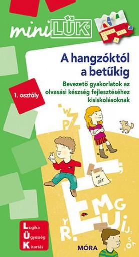 A HANGZÓKTÓL A BETŰIG - BEVEZETETŐ GYAKORLATOK - 1.OSZTÁLY(MINILÜK) - Ekönyv - LDI234