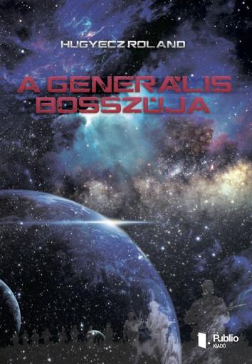 A Generális bosszúja - Ebook - Hugyecz Roland