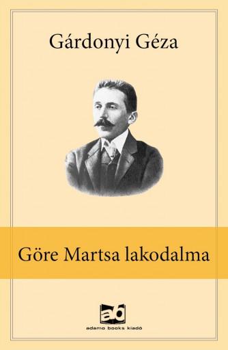 Göre Martsa lakodalma - Ekönyv - Gárdonyi Géza