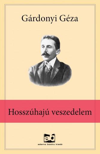 Hosszúhajú veszedelem - Ekönyv - Gárdonyi Géza