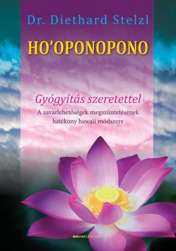 HO\'OPONOPONO - GYÓGYÍTÁS SZERETETTEL(ÚJ) 2019 - Ekönyv - STELZL, DIETHARD DR.