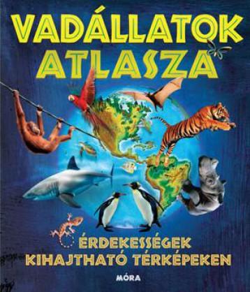 VADÁLLATOK ATLASZA - ÉRDEKESSÉGEK KIHAJTHATÓ TÉRKÉPEKEN - Ekönyv - MÓRA KÖNYVKIADÓ