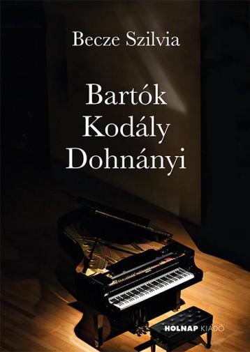 BARTÓK - KODÁLY - DOHNÁNYI - Ekönyv - BECZE SZILVIA