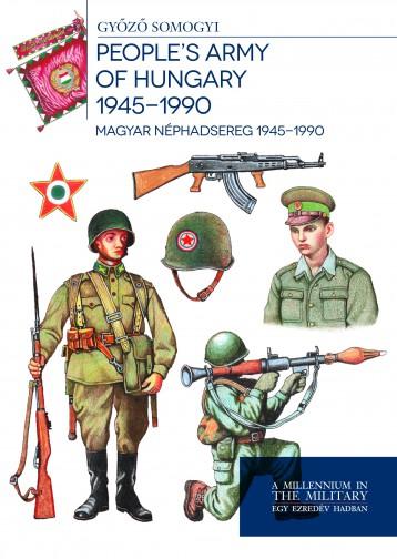 HUNGARIAN DEFENCE FORCES 1945-1990 - MAGYAR HONVÉDSÉG 1945-1990 - Ekönyv - SOMOGYI GYŐZŐ