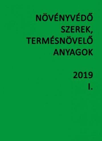 NÖVÉNYVÉDŐ SZEREK, TERMÉSNÖVELŐ ANYAGOK 2019. I-II. - Ekönyv - DR. OCSKÓ ZOLTÁN, DR. ERDŐS GYULA, DR. M