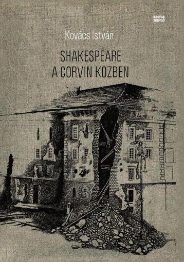 SHAKESPEARE A CORVIN KÖZBEN - Ekönyv - KOVÁCS ISTVÁN