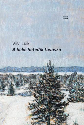 A BÉKE HETEDIK TAVASZA - Ekönyv - LUIK, VIIVI