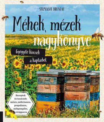 MÉHEK, MÉZEK NAGYKÖNYVE - GYÓGYÍTÓ KINCSEK A KAPTÁRBÓL - Ekönyv - BRUNEAU, STEPHANTE
