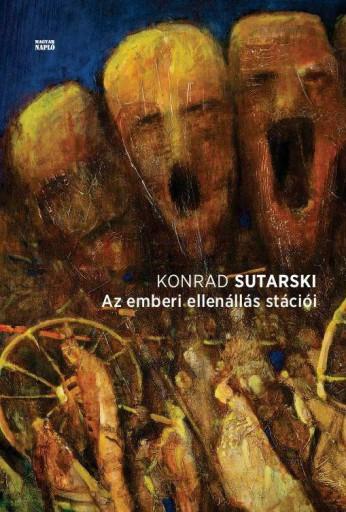 AZ EMBERI ELLENÁLLÁS STÁCIÓI - Ekönyv - SUTARSKI, KONRAD