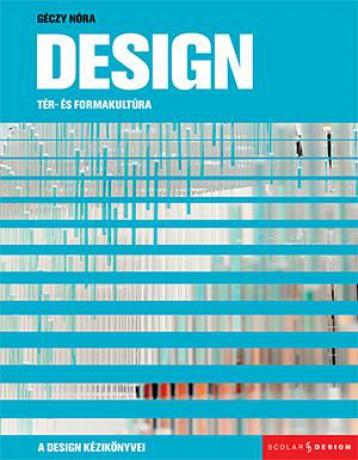 DESIGN – TÉR- ÉS FORMAKULTÚRA - Ekönyv - GÉCZY NÓRA