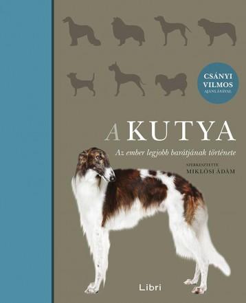 A KUTYA - AZ EMBER LEGJOBB BARÁTJÁNAK TÖRTÉNETE - Ekönyv - LIBRI KÖNYVKIADÓ KFT