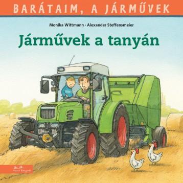 JÁRMŰVEK A TANYÁN - BARÁTAIM, A JÁRMŰVEK 3. - - Ebook - WITTMANN, MONIKA - STEFFENSMEIER, ALEXAN