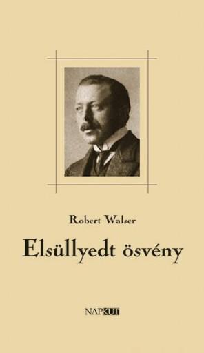 ELSÜLLYEDT ÖSVÉNY - Ekönyv - WALSER, ROBERT