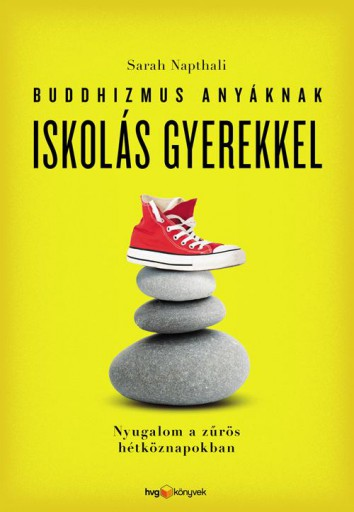 BUDDHIZMUS ANYÁKNAK ISKOLÁS GYEREKKEL - Ebook - NAPTHALI, SARAH