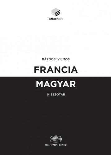 FRANCIA-MAGYAR KISSZÓTÁR + ONLINE SZÓTÁRCSOMAG - Ekönyv - BÁRDOSI VILMOS