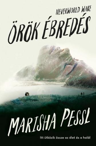NEVERWORLD WAKE - ÖRÖK ÉBREDÉS - Ekönyv - PESSL, MARISHA