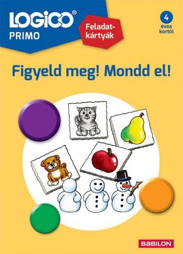 LOGICO PRIMO - FIGYELD MEG! MONDD EL! - Ekönyv - TESSLOFF ÉS BABILON KIADÓI KFT.